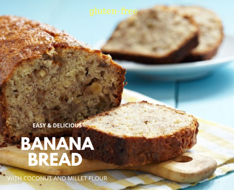 BANANA BREAD WITH COCONUT AND MILLET FLOUR (GLUTEN-FREE)